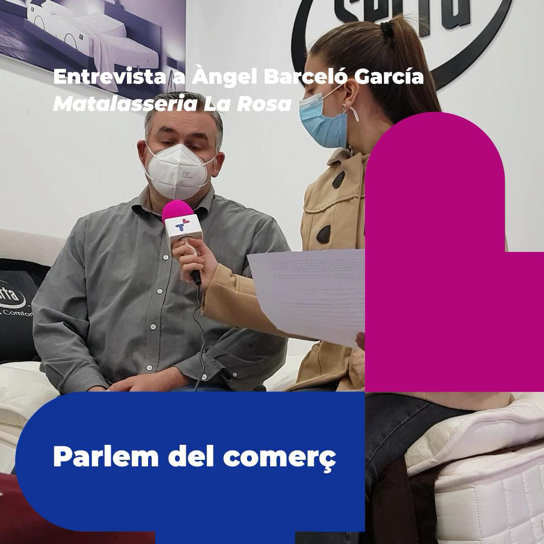 Entrevista a Àngel Barceló, de la Matalasseria la Rosa